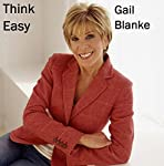 Monday Morning Motivators: Think Easy | Gail Blanke