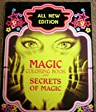 MAGIC COLORING BOOK AND SECRETS OF MAGIC (ALL NEW EDITION)