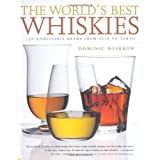 World's Best Whiskies: 750 Unmissable Drams from Tennessee to Tokyoby Dominic Roskrow