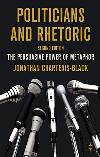Politicians and Rhetoric: The Persuasive Power of Metaphor
