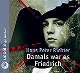 Damals war es Friedrich - 3 CDs - Hans Peter Richter