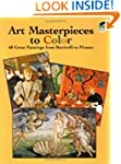 Art Masterpieces to Color: 60 Great P...