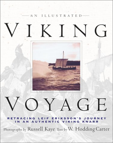 An Illustrated Viking Voyage: Retracing Leif Eriksson's Journey In An Authentic Viking Knarr