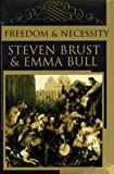 Freedom and Necessity (0312859740) by Brust, Steven