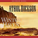 Winter Haven Audiobook by Athol Dickson Narrated by Katherine Kellgren