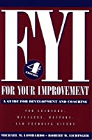 FYI: For Your Improvement, A Guide for Development and Coaching (4th edition) by Michael M. Lombardo, Robert W. Eichinger (2004) Paperback