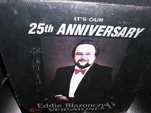 Eddie Blazonczyk's Versatones, It's Our 25th Anniversary