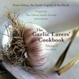 The Garlic Lovers' Cookbook, Vol. II