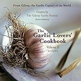 The Garlic Lovers' Cookbook, Vol. II