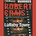 Lullaby Town: An Elvis Cole - Joe Pike Novel, Book 3 Audiobook by Robert Crais Narrated by Mel Foster
