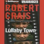 Lullaby Town: An Elvis Cole - Joe Pike Novel, Book 3 (       UNABRIDGED) by Robert Crais Narrated by Mel Foster