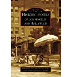img - for [ [ [ Historic Hotels of Los Angeles and Hollywood[ HISTORIC HOTELS OF LOS ANGELES AND HOLLYWOOD ] By Wallach, Ruth ( Author )Oct-22-2008 Paperback book / textbook / text book