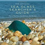 The Official Sea Glass Searcher`s Gui...