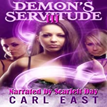 Demon's Servitude 3 (       UNABRIDGED) by Carl East Narrated by Scarlett Day