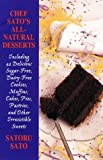 img - for Chef Sato's Natural Desserts by Sato Saturo (1998-09-03) book / textbook / text book