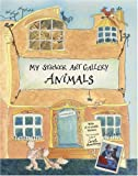img - for My Sticker Art Gallery: Animals: With 15 Re-usable Stickers book / textbook / text book