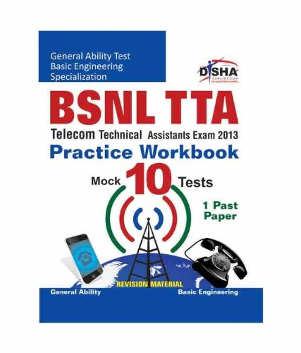 BSNL TTA Exam 2013 Practice Workbook (1 Solved + 10 Practice Sets) (Old Edition)