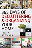 img - for 365 Days of Decluttering and Organizing Your Home: DIY Household Hacks, DIY Declutter and Organize, DIY Projects, DIY Crafts, DIY Books, DIY Cookbook, Do It Yourself, Home Improvement book / textbook / text book