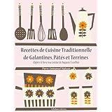 Recettes de Cuisine Traditionnelle de Galantines, P�t�s et Terrines (Les recettes d'Auguste Escoffier t. 20) (French Edition) ~ Auguste Escoffier