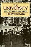 The University: An Owner's Manual (0393307832) by Rosovsky, Henry