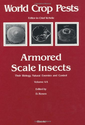 Armored Scale Insects: v. 4 A: Their Biology, Natural Enemies and Control (World Crop Pests)