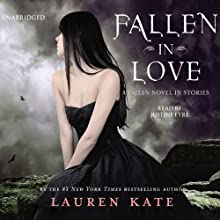 Fallen in Love (       UNABRIDGED) by Lauren Kate Narrated by Justine Eyre