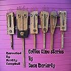 Coffee Time Stories Hörbuch von Dean Moriarty Gesprochen von: Scotty Campbell