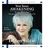 Image of Your Inner Awakening: The Work of Byron Katie: Four Questions That Will Transform Your Life