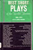 Best Short Plays of the World Theatre 1968 - 1973 - Confessional - The Lennon Play in His Own Write - Visitor from Forest Hills - Day of Absence - Song at Twilight - Line - Lou Gehrig Did Not Die of Cancer - Episode in the Life of an Author - Mojo - Gift.