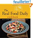 The Real Food Daily Cookbook: Really...