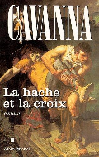 François Cavanna - La Hache et la croix (Litt.Generale)