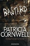 Bastard: Kay Scarpettas 17. Fall (Romane mit der Gerichtsmedizinerin Dr. Kay Scarpetta, Band 18)