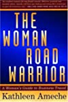 The Woman Road Warrior: The Working W...