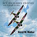 My Father's Friend: One Summer in Hell (       UNABRIDGED) by David W Walker Narrated by Brad Wills