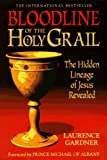 Bloodline of the Holy Grail: The Hidden Lineage of Jesus Revealed (1862041113) by Gardner, Laurence