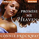 Promise Me Heaven (       UNABRIDGED) by Connie Brockway Narrated by Alison Larkin