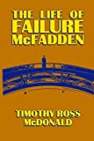 The Life of Failure McFadden