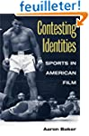 Contesting Identities: Sports in Amer...
