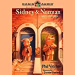 Sidney & Norman: A Tale of Two Pigs | Phil Vischer