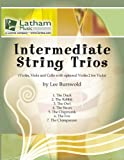 Intermediate String Trios: Violin, Viola and Cello with Optional Violin 2 for Viola