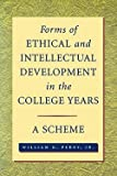 img - for Forms of Ethical and Intellectual Development in the College Years : A Scheme (Paperback - Revised Ed.)--by William Graves Perry [1998 Edition] book / textbook / text book