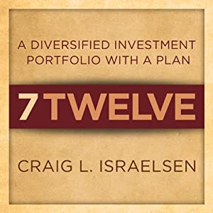 7Twelve: A Diversified Investment Portfolio with a Plan | [Craig L. Israelsen]