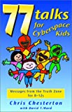 77 Talks for Cyberspace Kids: Messages from the Truth Zone for 8-12s
