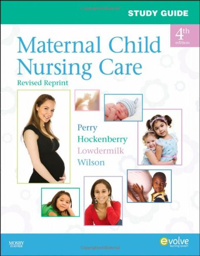 Study Guide For Maternal Child Nursing Care - Revised Reprint, 4E