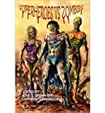 img - for [ SUPERHEROES VS. ZOMBIES ] By Giangregorio, Anthony ( Author) 2011 [ Paperback ] book / textbook / text book