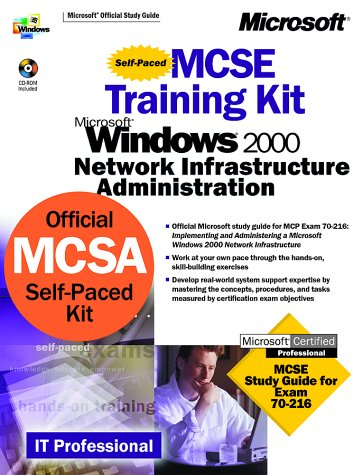 MCSE Training Kit, Microsoft Windows 2000 Network Infrastructure Administration