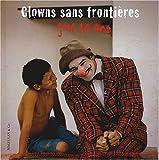 echange, troc Clowns sans frontières, Marc Wiltz - Clowns sans frontières : J'ai 10 ans