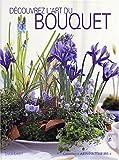 echange, troc Simon Lycett - Découvrez l'art du bouquet