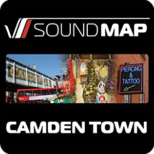 Soundmap Camden Town: Audio Tours That Take You Inside London | [Soundmap Ltd]