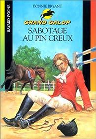 Grand galop, num�ro 634 : Sabotage au Pin Creux par Bonnie Bryant